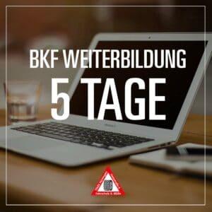 BKF Weiterbildung 5 Tage - Fahrschule Muelln
