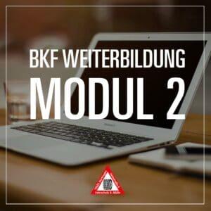 BKF Weiterbildung Modul 2 - Fahrschule Muelln